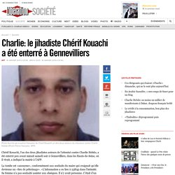 Charlie: le jihadiste Chérif Kouachi a été enterré à Gennevilliers