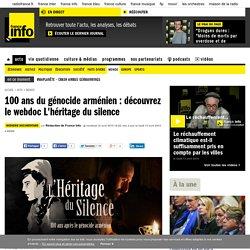 100 ans du génocide arménien : découvrez le webdoc L'héritage du silence