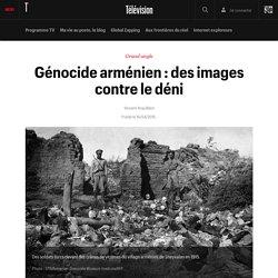 Génocide arménien : des images contre le déni