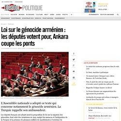 Loi sur le génocide arménien : lesdéputés votent pour, Ankara coupe les ponts