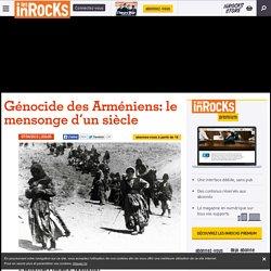 Génocide des Arméniens: le mensonge d'un siècle