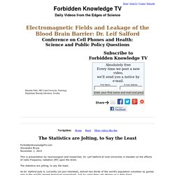 Genocide Electromagnetic Fields and Leakage of the Blood Brain Barrier: Dr. Leif Salford