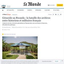 Génocide au Rwanda : la bataille des archives entre historiens et militaires français