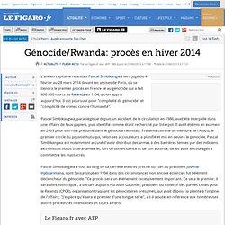 Génocide/Rwanda: procès en hiver 2014