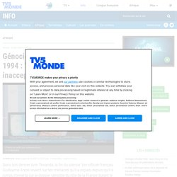 """Génocide des Tutsis au Rwanda en 1994 : """"ce que la France a fait est inacceptable"""""""