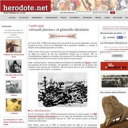 7 août 1932 - «Grande famine» et génocide ukrainien