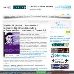 Dossier 27 janvier : Journée de la mémoire des génocides et de la prévention des crimes contre l'humanité