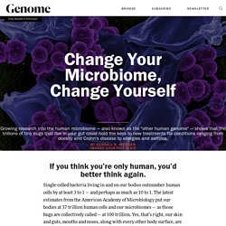 Change Your Microbiome, Change Yourself