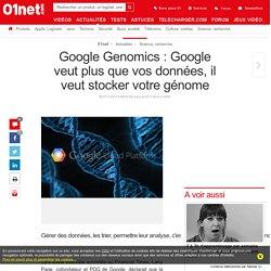 Google Genomics : Google veut plus que vos données, il veut stocker votre génome