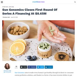 Sun Genomics Closes First Round Of Series A Financing At $8.65M – Crunchbase News