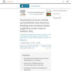 Environmental Research Volume 185, June 2020, Genotoxicity of source, treated and distributed water from four drinking water treatment plants supplied by surface water in Sardinia, Italy