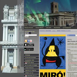 Palazzo Ducale - Mostre 2012 - Miró! Poesia e luce