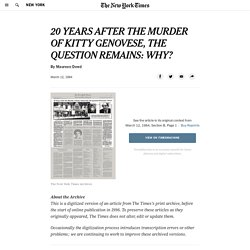 20 YEARS AFTER THE MURDER OF KITTY GENOVESE, THE QUESTION REMAINS: WHY?