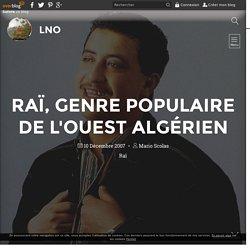 Raï, genre populaire de l'Ouest algérien - LNO