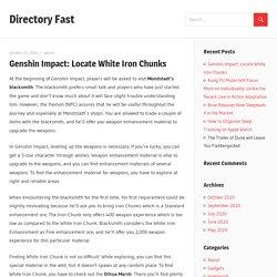 Genshin Impact: Locate White Iron Chunks – Directory Fast