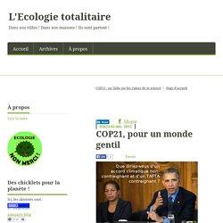 COP21, pour un monde gentil - L'Ecologie totalitaire