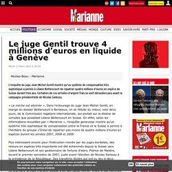 Le juge Gentil trouve 4 millions d'euros en liquide à Genève