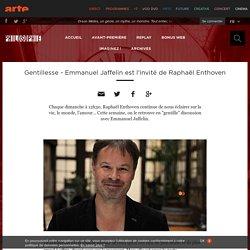 """Gentillesse - Emmanuel Jaffelin est l'invité de Raphaël Enthoven dans """"Philosophie"""""""
