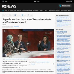 A gentle word on the state of Australian debate and freedom of speech