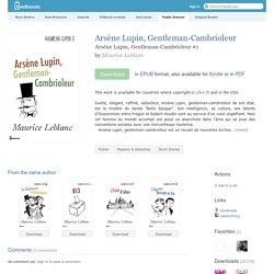 Arsène Lupin, Gentleman-Cambrioleur - Maurice Leblanc