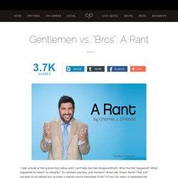 "Gentlemen vs. ""Bros"": A Rant — Charles J. Orlando"