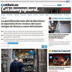 La gentrificación más allá de Barcelona: la expulsión de los vecinos del casco antiguo de Girona a causa del turismo
