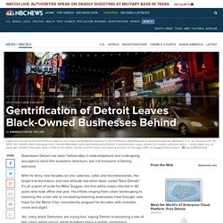 Gentrification of Detroit Leaves Black-Owned Businesses Behind
