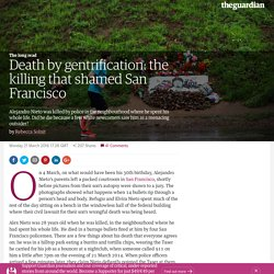 Death by gentrification: the killing that shamed San Francisco