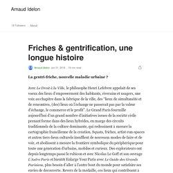 Friches & gentrification, une longue histoire. Arnaud IDELON. Medium. www.medium.com