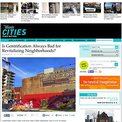 Is Gentrification Always Bad for Revitalizing Neighborhoods? - Neighborhoods