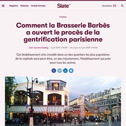 Comment la Brasserie Barbès a ouvert le procès de la gentrification parisienne