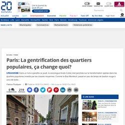 Paris: La gentrification des quartiers populaires, ça change quoi?