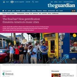 The final bar? How gentrification threatens America's music cities
