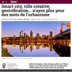 Smart city, ville créative, gentrification... n'ayez plus peur des mots de l'urbanisme