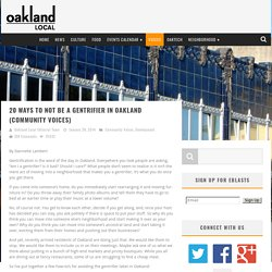 20 ways to not be a gentrifier in Oakland (Community Voices)