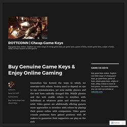 Buy Genuine Game Keys & Enjoy Online Gaming