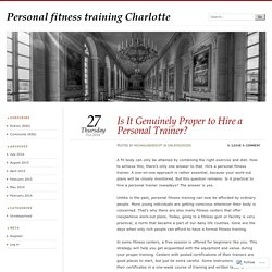 Is It Genuinely Proper to Hire a Personal Trainer?
