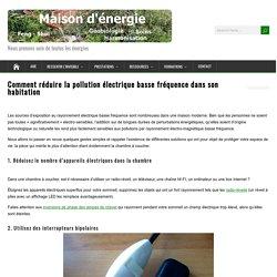 Comment réduire la pollution électrique basse fréquence dans son habitation – Maison d'énergie : Géobiologie, Feng-Shui, magnétisme, harmonisations