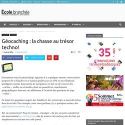 Géocaching : la chasse au trésor techno! - École branchée