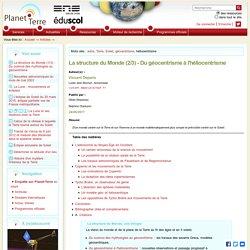 La structure du Monde (2/3) - Du géocentrisme à l'héliocentrisme