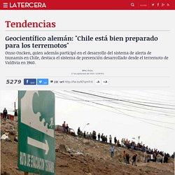 Geocientífico alemán: 'Chile está bien preparado para los terremotos'