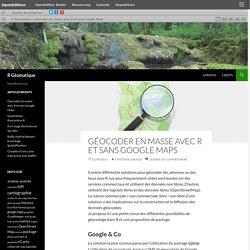 Géocoder en masse avec R et sans Google Maps