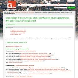 Une sélection de ressources du site Géoconfluences pour les programmes 2015 des concours d'enseignement