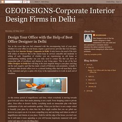 Design Your Office with the Help of Best Office Designer in Delhi