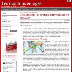 Géoéconomie : la stratégie d'investissement du Qatar