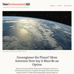 Geoengineer the Planet? More Scientists Now Say It Must Be an Option