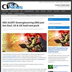 RED ALERT! Geoengineering SRM Just Got Real, US & UK lead new push