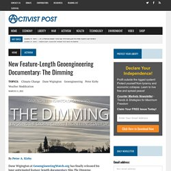 New Feature-Length Geoengineering Documentary: The Dimming - Activist Post