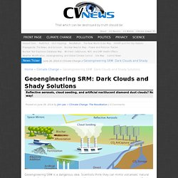 Geoengineering SRM: Dark Clouds and Shady Solutions