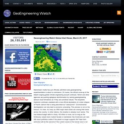 Geoengineering Watch Global Alert News, March 25, 2017 » Geoengineering Watch Global Alert News, March 25, 2017